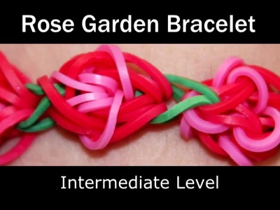 How to make a Rubber Band Rose Garden Bracelet - Medium Level