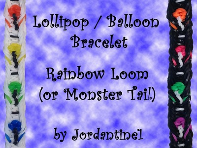 New Lollipop.  Balloon  Bracelet - Rainbow Loom, Crazy Loom, Fun Loom, Wonder Loom