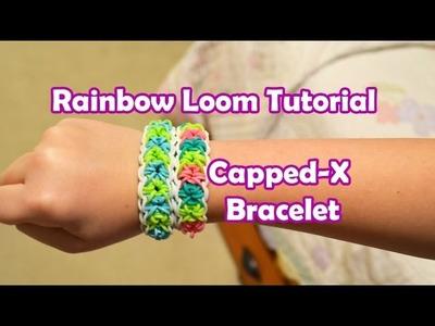 Rainbow Loom Tutorial  | Capped-X Bracelet by Bethany G