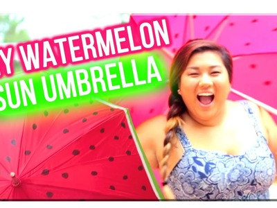 DIY Watermelon Sun Umbrella with MissRemiAshten