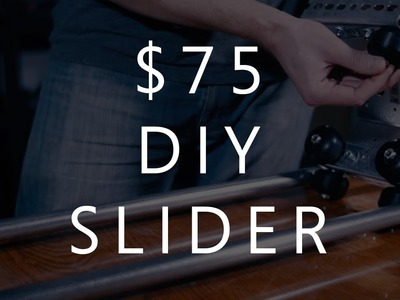 $75 DIY Camera Slider