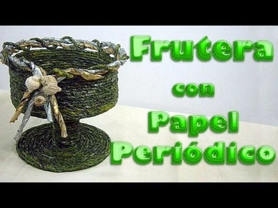 FRUTERA CON PAPEL PERIÓDICO (Fruit dish with newspaper)