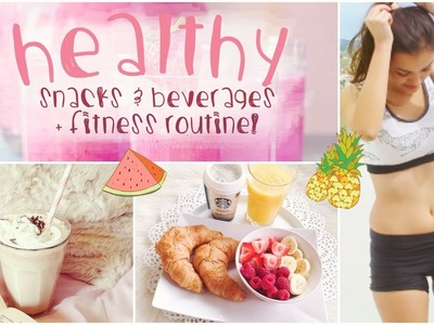 Healthy Snacks.Beverages + Fitness!