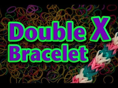 How to make a Double X Rainbow Loom Bracelet