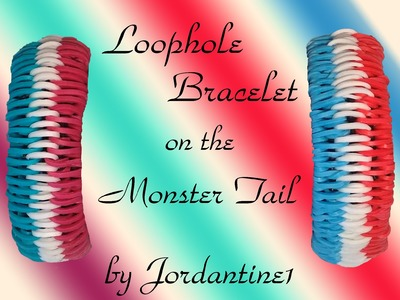 New Loophole Bracelet on the Monster Tail - Rainbow Loom