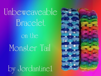 New Unbeweaveable Bracelet - Monster Tail - Rainbow Loom