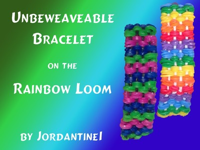 New Unbeweaveable Bracelet - Rainbow Loom, Crazy Loom, Fun Loom, Wonder Loom
