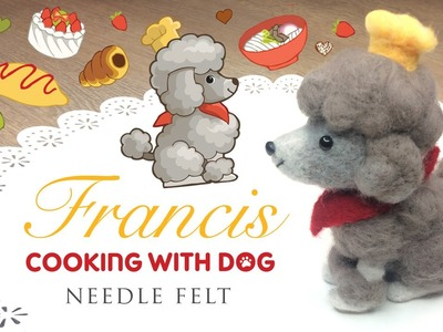 DIY Needlefelt Poodle - Collaboration with Cooking With Dog!
