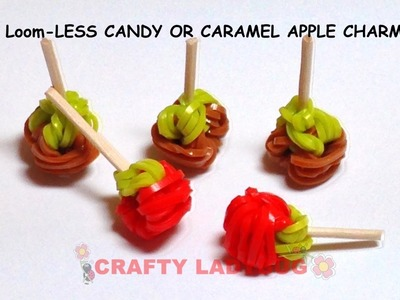 Rainbow EASY LOOM-LESS CARAMEL CANDY APPLES Charm Tutorial by Crafty Ladybug WonderLoom, Crazy Loom
