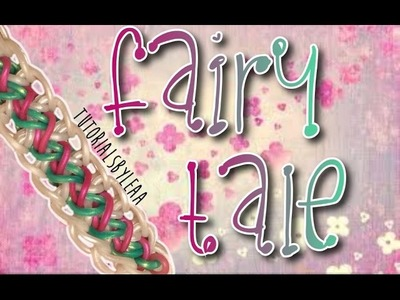 Rainbow Loom Fairy Tale Bracelet Tutorial