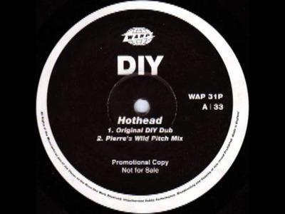 DIY - Hothead (Pierre's Wild Pitch Mix) (1993 )
