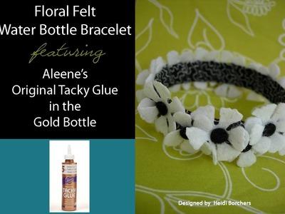 Floral Felt Water Bottle Bracelet featuring Aleene's Original Tacky Glue