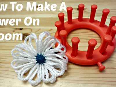 How To Make A Flower On A Loom