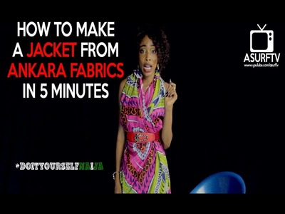 How to make a Jacket with ankara fabrics in 5 minutes