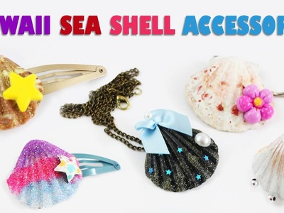 How to make kawaii seashell accessories - Kawaii Crafts