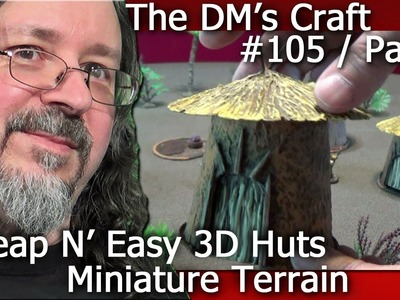 Crafted HUT Terrain for Miniature Wargames (The DM's Craft #105 Part2)