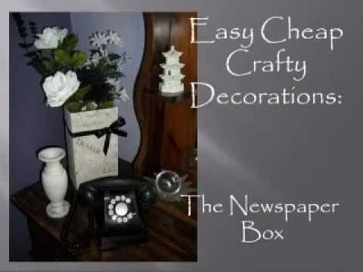 Easy Cheap Crafty Decorations: The Newspaper Box