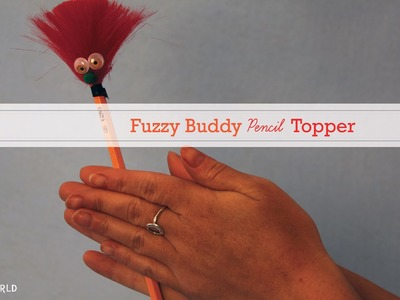 Fuzzy Buddy Pencil Topper Sophie's World