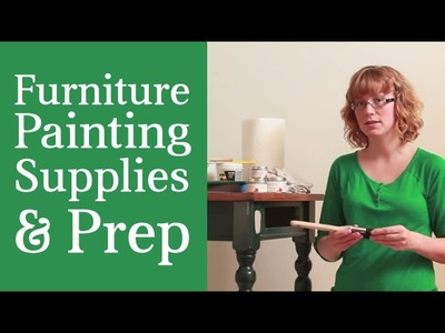 How To Paint Furniture Without Sanding - Supplies & Preparation - Part 1 Furniture Painting Course