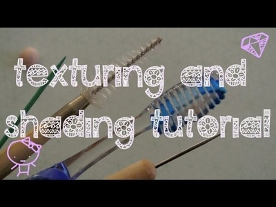 Polymer Clay Texturing & Shading Tutorial♡