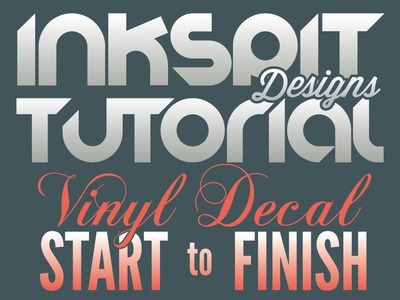 How to Design & Create Vinyl Decals - Start to Finish