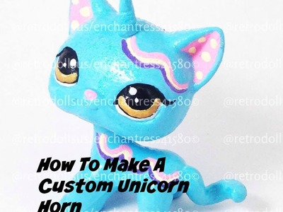 DIY: How To Make A Unicorn Horn For Your Custom LPS or MLP Toy