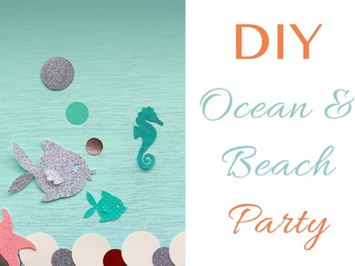 DIY | Ocean & Beach theme party decorations
