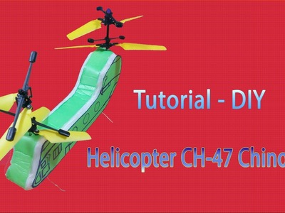 [Tutorial] DIY - How to make CH-47 chinook helicopter RC