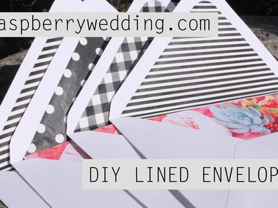 DIY LINED ENVELOPES FOR WEDDING INVITATIONS