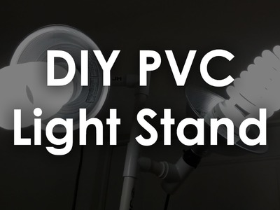 DIY PVC Light Stand - Maker Guide Episode 3