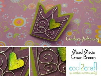 How to Make a Mixed Media Crown Brooch by Candace Jedrowicz