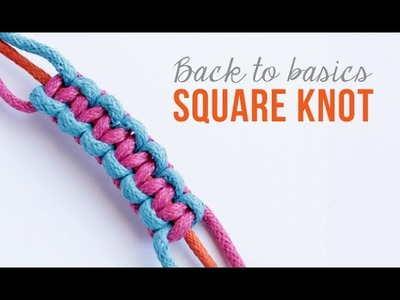 Friendship Bracelets. how to make a square knot