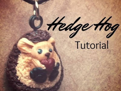 Polymer Clay Tutorial: Hedge Hog