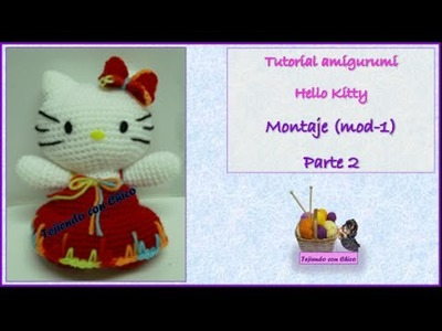 Tutorial amigurumi Hello Kitty - Montaje 1.2 (mod-1) (English subtitles)