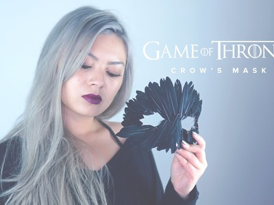DIY Game of Thrones Crow's Mask!