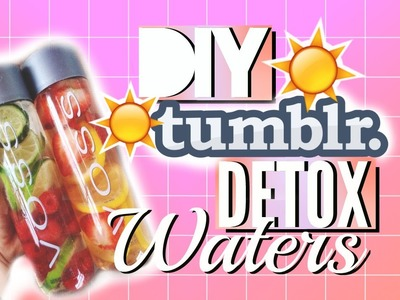 DIY Tumblr Detox. Infused Water!