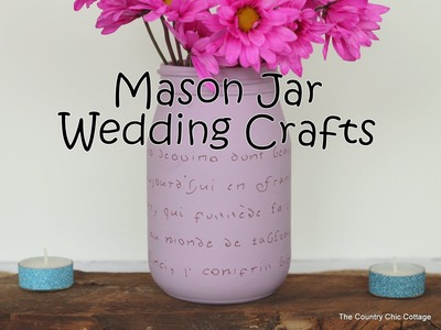 Mason Jar Wedding Crafts with Chalky Finish Paint