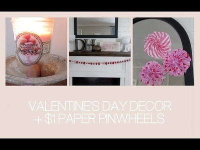 Valentine's Day Decor + $1 Paper Pinwheels