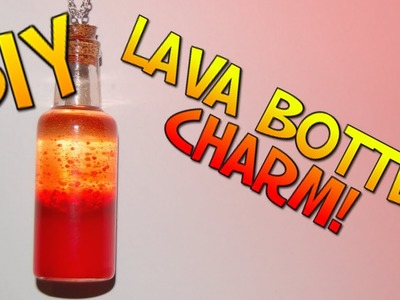 DIY Lava Bottle Charm REALLY COOL And REALLY EASY!