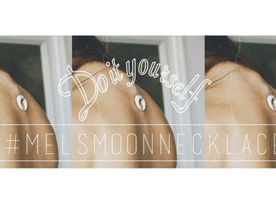 DIY | MOON NECKLACE | #melsmoonnecklace | Amissmelle