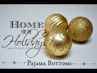 Home for the Holidays Series: Pajama Bottoms