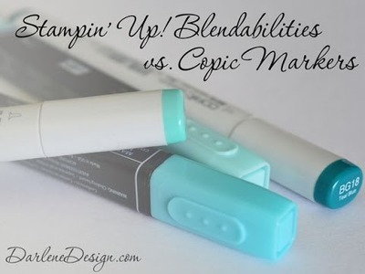 Stampin' Up! Blendabilities vs Copic Markers