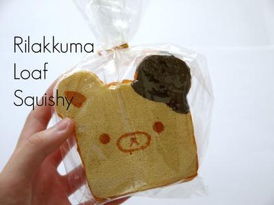 Rilakkuma Bread Loaf Squishy Tutorial