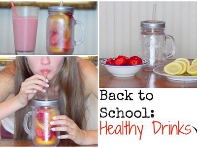 Back to school: Healthy Drinks for school!