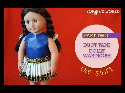 DIY Duct Tape Doll Clothes - Shirt|Sophie's World