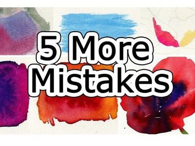 Watercolor Tips to Improve Paintings - 5 MORE Beginner Mistakes
