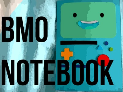 DIY: Adventure Time BMO Notebook