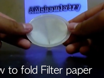HOW TO FOLD FILTER PAPER