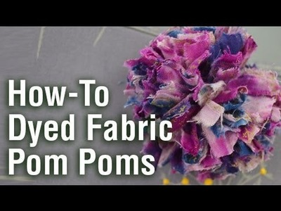 How to make a tie-dyed fabric pom pom