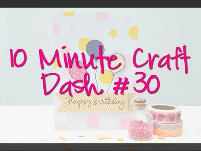 Happy Birthday Card - 10 Minute Craft Dash #30
